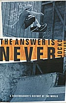 Answer Is Never: A Skateboarder's History of the World, The: By Jocko Weyland By Todd Taylor